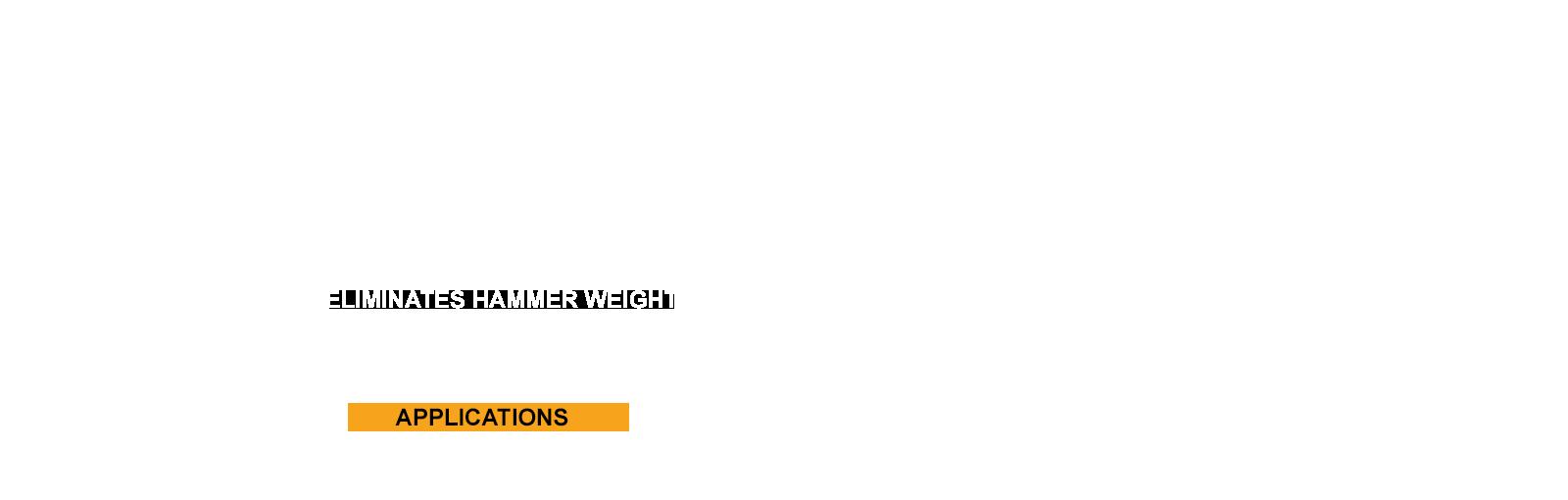 Eliminate Hammer Weight