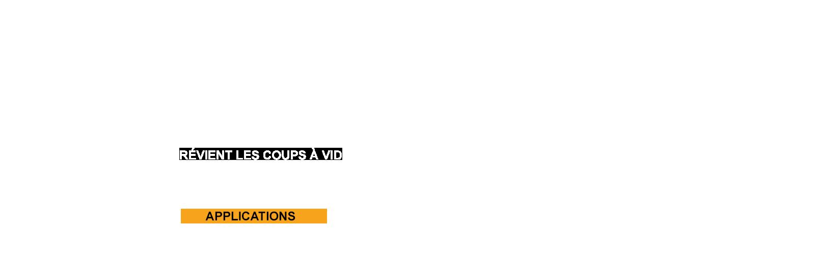 PRÉVIENT LES COUPS À VIDE